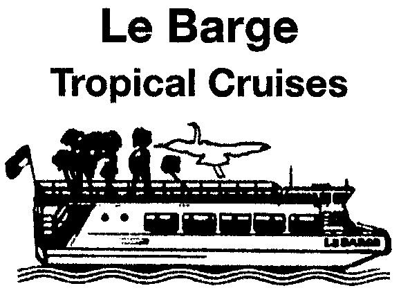 Le Barge Tropical Cruises